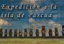 EXPEDICIÓN A LA ISLA DE PASCUA
